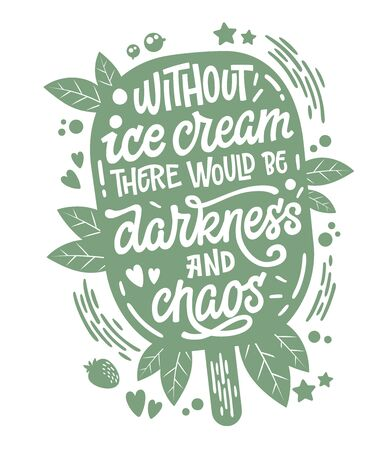 Monochrome illustration with ice cream lettering - Without ice cream there would be darkness and chaos. Ilustração
