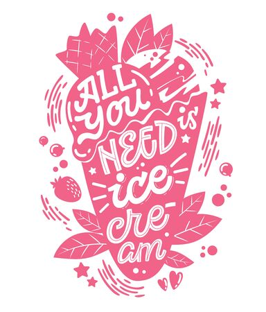 Monochrome illustration with ice cream lettering for decoration design - All you need is ice cream.