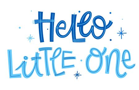 Hello little One phrase. Hand drawn modern naive style calligraphy baby shower lettering quote. Simple isolated text with stars decor in blue colors. Print, invitation, card, poster design element.