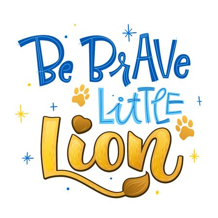 Be brave little Lion phrase. Hand drawn calligraphy and script style baby shower lettering quote. Simple isolated text with footprint decor. Print, invitation, card, poster design element. 向量圖像