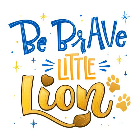 Be brave little Lion phrase. Hand drawn calligraphy and script style baby shower lettering quote. Simple isolated text with minimalistic decor. Print, invitation, card, poster design element. 向量圖像