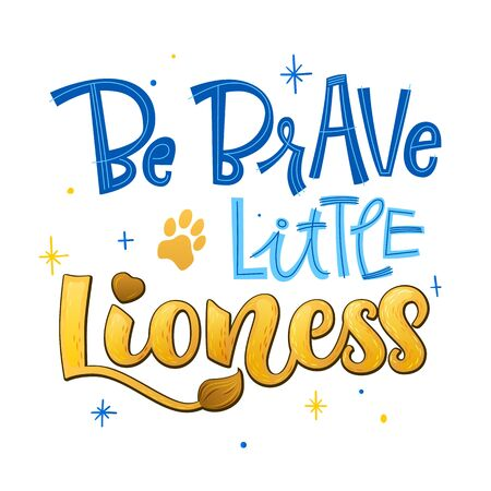 Be brave little Lioness phrase. Hand drawn calligraphy and script style baby shower lettering quote. Simple isolated text with footprint decor. Print, invitation, card, poster design element.