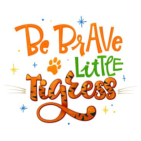 Be brave little Tigress phrase. Hand drawn calligraphy and script style baby shower lettering quote. Simple isolated text with footprint decor. Print, invitation, card, poster design element.