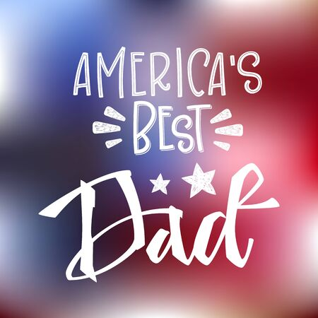 America's best Dad quote. Hand drawn script stile hand lettering. Isolated white logo phrase on blue, red America flag colors backgroung. Rays decore.