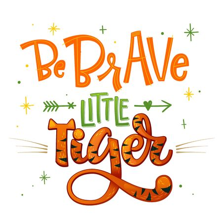 Be brave little Tiger phrase. Hand drawn calligraphy and script style baby shower lettering quote. Simple isolated text with boho arrow decor. Print, invitation, card, poster design element.