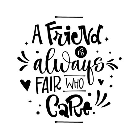 A Friend is Always Fair who Care quote. Black and white hand drawn Friendship day lettering logo phrase. Grotesque script style text. Round composition. Stars, heart, dots decore. 向量圖像