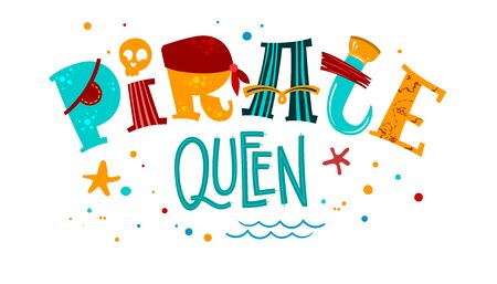 Hand drawn lettering phrase Pirate Queen. Colorful playful quote. Waves, starfish, splash, scull decore. Cards, prints, t-shirts, posters parties stuff design Ilustração