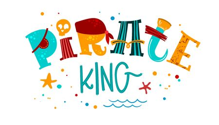 Hand drawn lettering phrase Pirate King. Colorful playful quote. Waves, starfish, splash, scull decore. Cards, prints, t-shirts, posters parties stuff design