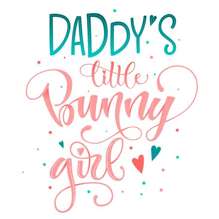 Daddy's Little Bunny Girl quote. Isolated color pink, blue flat hand draw calligraphy script and grotesque lettering logo phrase. Stockfoto - 149396318