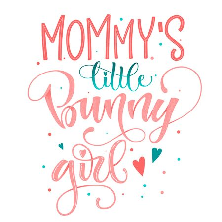 Mommy's Little Bunny Girl quote. Isolated color pink, blue flat hand draw calligraphy script and grotesque lettering logo phrase. Stock Illustratie