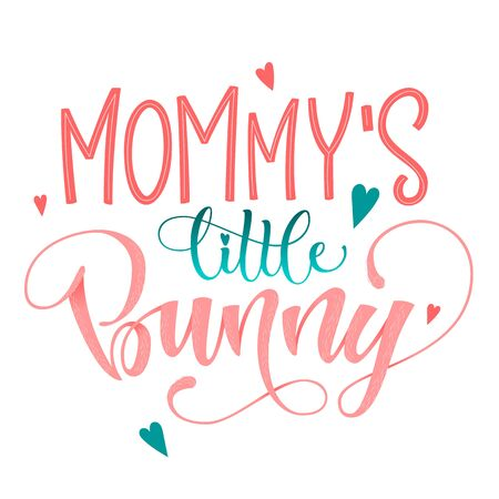 Mommy's Little Bunny quote. Isolated color pink, blue flat hand draw calligraphy script and grotesque lettering logo phrase. Stock Illustratie