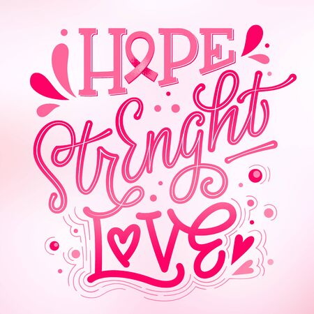Hope. Strenght. Love - qoute. Lettering for concept design. Breast cancer awareness month symbol. Breast cancer october awareness month campaign. Breast cancer awareness ribbon. Breast cancer concept. Complicated lettering design in pink colors. Dots, splashes, hearts, waves decor.