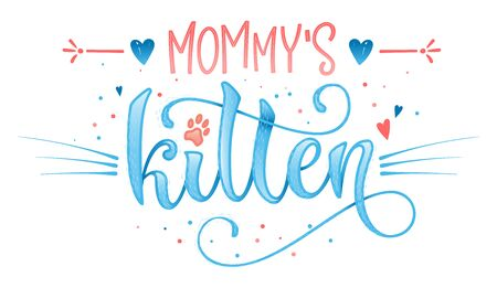 Mommy's kitten quote. Blue color baby shower hand drawn calligraphy style lettering phrase. Boho elements, whiskers decor. Boy, girl card, poster, print, stiker, shirt design.