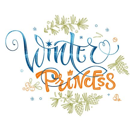 Winter Princess quote. Hand drawn modern calligraphy. Baby shower, winter party lettering banner design phrase. Script letter style. Colorful design element. Fashion design. Graphic element. Vector font illustration. Pine, bumps, beries, snowflakes, doodle design. 向量圖像