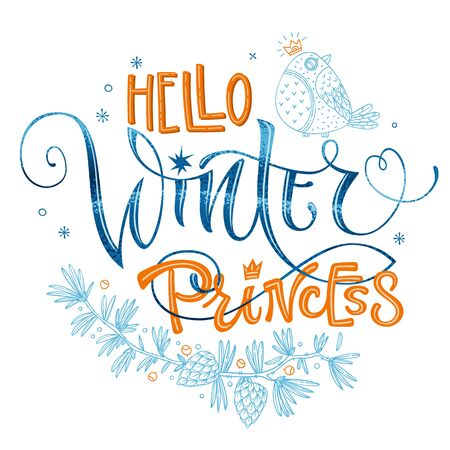 Hello Winter Princess quote. Hand drawn modern calligraphy. Baby shower, winter party lettering banner design phrase. Script letter style. Colorful design element. Fashion design. Graphic element. Vector font illustration. illustration. Pine, bullfinch, bumps, beries, snowflakes, doodle design. 向量圖像