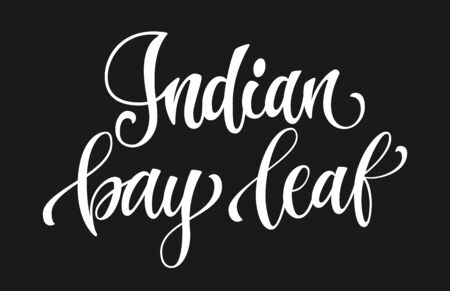 Vector hand drawn calligraphy style lettering word - Indian bay leaf. White colored isolated design. Isolated script spice text label. Labels, stikers, packages design element.