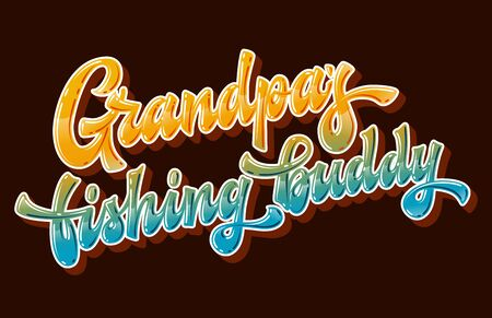 Grandpa's fishing buddy - hand drawn lettering phrase. Bright colorfull quote for family look design. Gloss effect vector lettering for dark background. Yellow sand and ocean blue colors. 向量圖像