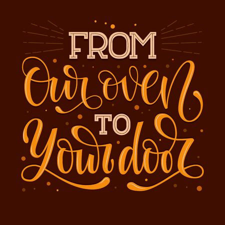 From Our Oven to Your Door bakery text. Hand drawn lettering phrase. Colorful brown shades script lettering, dots, rays decor on dark background. cards, poster, print design.