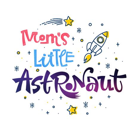 Be Brave Little Astronaut quote. Space color baby shower hand drawn lettering logo phrase. Vector grotesque script style text. Doodle space theme decore