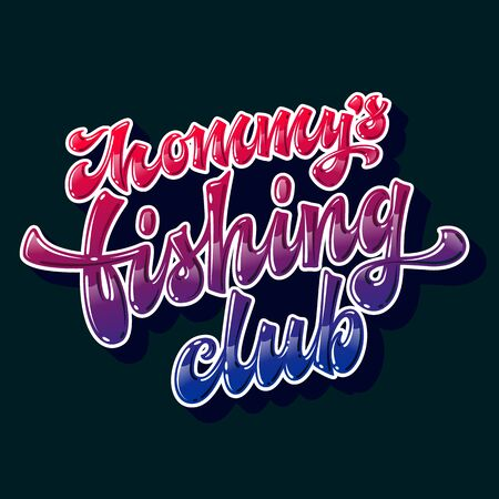 Modern hand drawn lettering design phrase - Mommy's fishing club. Colorfull bright glossy effect text fod family looks design. Bright colors for dark backgrounds. 向量圖像