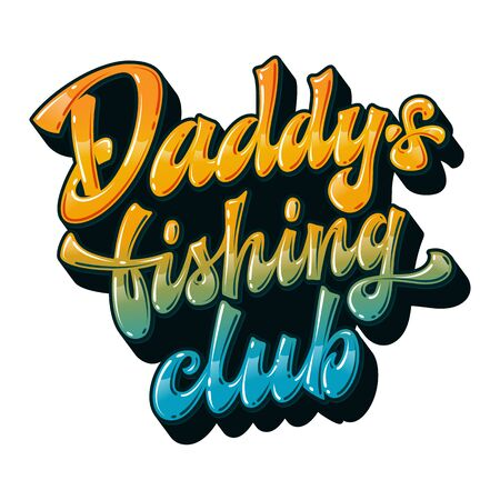 Daddy's fishing club - hand drawn lettering phrase. Glossy effect funny text. Vector script font illustration. Family look creative concept. Bright colorful letters design. Sand yellow, light blue colors for light background. 向量圖像