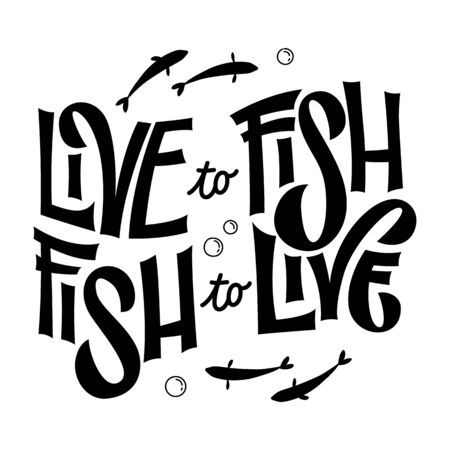 Live to fish, Fish to live - hand drawn lwttering phrase. Fishing theme design. Bubble and waves decor. Card, mug, shirt, stiker design.