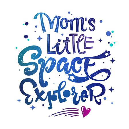 Mom's Little Space Explorer quote. Baby shower, kids theme hand drawn lettering logo phrase. Vector grotesque script style, calligraphic style text. Doodle space theme decore, galaxy colors. 向量圖像