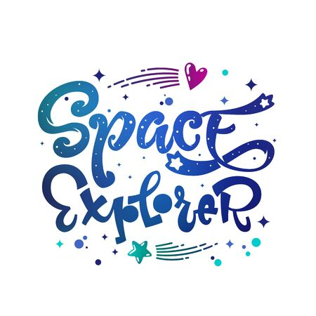 Space Explorer quote. Baby shower, kids theme hand drawn lettering logo phrase. Vector grotesque script style, calligraphic style text. Doodle space theme decore, galaxy colors. 向量圖像
