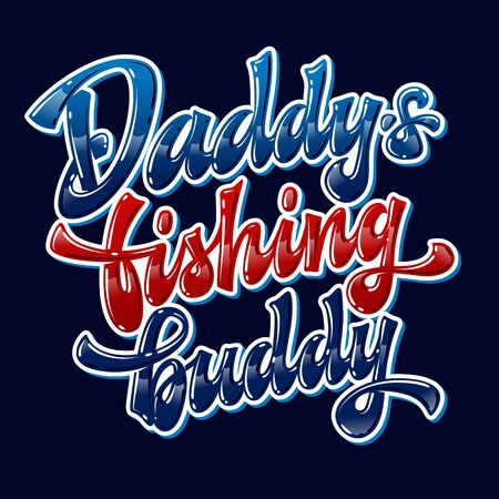 Dark background glossy modern hand drawn vector lettering phrase - Daddy's fishing buddy. Red and blue colors text. Badges, stickers, shirts design element.