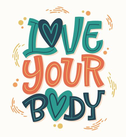 Colorful body positive lettering design. Hand drawn inspiration phrase - Love your body. Dots, splashes decor. Print, card, banners design.