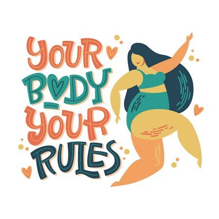 You body - your rules - body positive lettering design. Hand drawn inspiration phrase with a curvy dancing girl. Plus size women character.