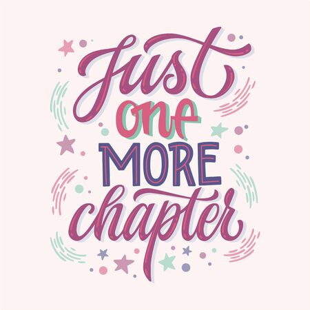 Just one more chapter - motivation lettering quote about books and reading. Colorful design for book cafe, stores, libraries. Hand drawn lettering phrase. Poster, souvenire, smm, print projects. 向量圖像