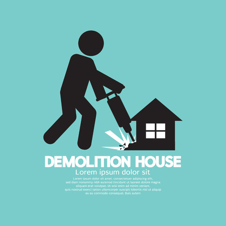 demolition: Symbol Of A Worker Using Drill To Demolish A House Vector Illustration