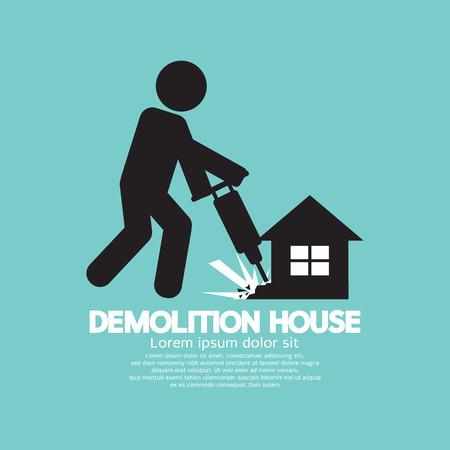 demolish: Symbol Of A Worker Using Drill To Demolish A House Vector Illustration