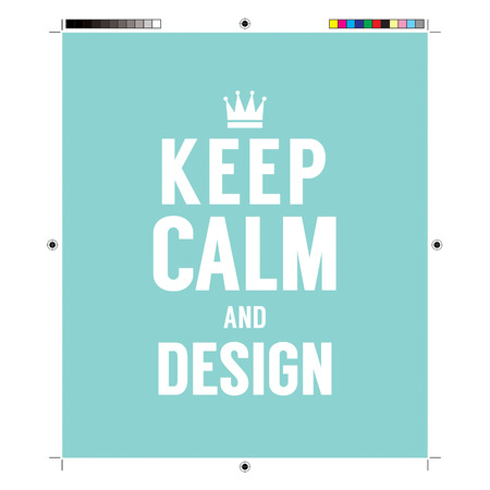 printing proof: Keep Calm And Design With Print Calibration Elements Illustration