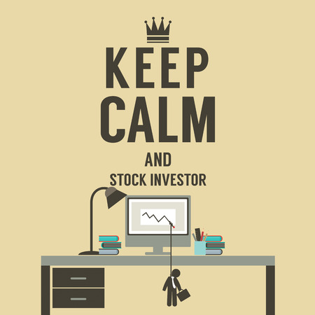 investor: Keep Calm And Stock Investor Illustration Illustration