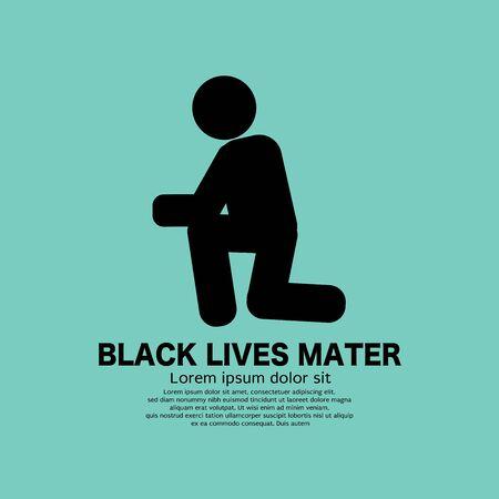 Black Symbol Kneeling Person To Show Resistance to Racism Black Lives Matter Text Vector Illustration.