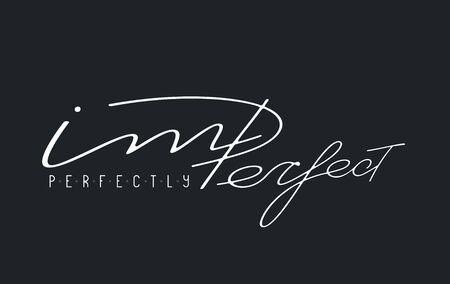 Perfectly imperfect lettering. T shirt design. Vector illustration Illusztráció