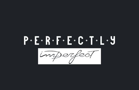Slogan perfectly Imperfect. T shirt design. Lettering. Vector illustration