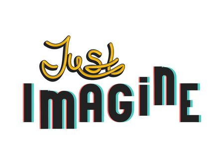 Just imagine slogan made from stereo effect and hand draw letters. Vector illustration Illusztráció