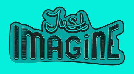 Just imagine lettering. Vector illustration Illusztráció