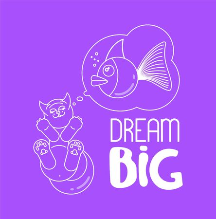 Slogan dream big with cat dreaming about big fish. T shirt design. Vector illustration