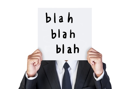 Businessman holding paper that say blah blah blah