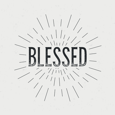 blessed: Abstract creative vector design layout with text - blessed. Vintage concept background, art template, retro elements,  , labels, badge, old banner, card. Handmade typography.