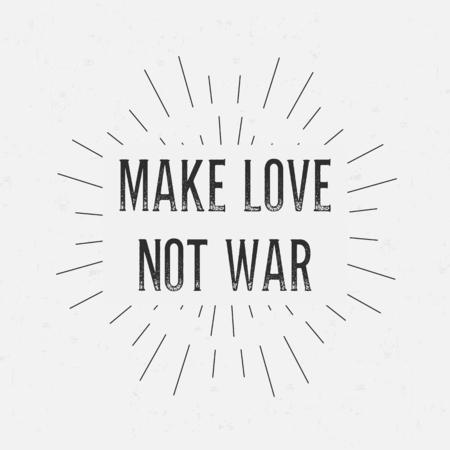 faire l amour: Résumé créatif design layout vectoriel avec le texte - faire l'amour pas la guerre. Vintage concept background, modèle d'art, éléments rétro, étiquettes, mise en page, insigne, ancienne bannière, carte. Fait à la main mot de la typographie