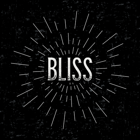 bliss: Abstract creative vector design layout with text - bliss. Vintage concept background, art template, retro elements, logo, labels, badge, old banner, card. Handmade typography. Illustration