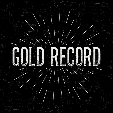 gold record: Abstract creative vector design layout with text - gold record. Vintage concept background, art template, retro elements, logo, labels, layout, badge, old banner, card. Hand made typography word. Illustration