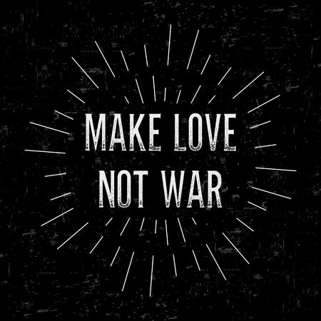 hacer el amor: Resumen de dise�o creativo vector de dise�o con el texto - hacer el amor y no la guerra. Fondo de la vendimia concepto, plantilla arte, elementos retro, logotipo, etiquetas, dise�o, insignia, viejo bandera, tarjeta. hecho a mano palabra tipograf�a