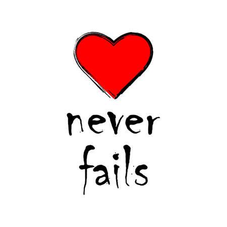 Love never fails. Valentine's day card, wedding card, t-shirt Vector EPS 10 Stock Illustratie