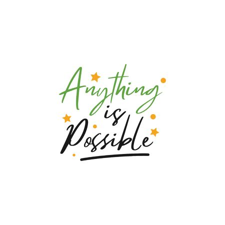Inspirational quote lettering typography. Anything is possible